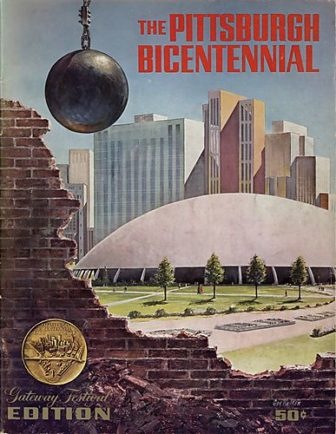 Cover art for The Pittsburgh Bicentennial, showing a wrecking ball and the Civic Arena behind it.