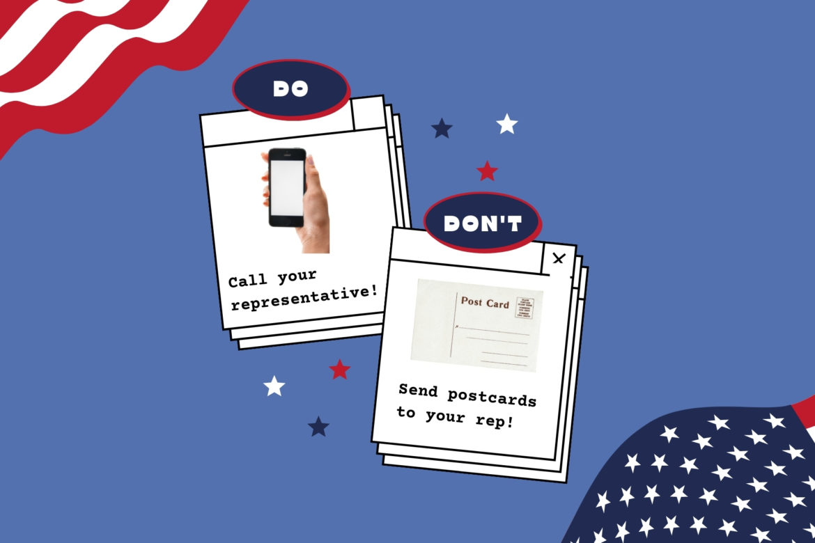 """Graphic of """"DO: Call your representative and DON'T: Send postcards to your rep."""""""
